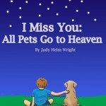 """""""I Miss You: All Pets Go to Heaven"""""""